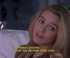 Clueless, cool, and quotes image