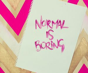 boring, normal, and quote image