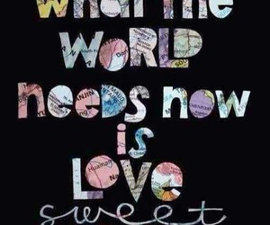love sweet love, what the world needs now, and more love less chaos image