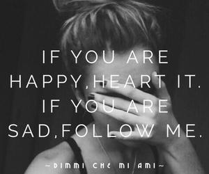 sad, happy, and follow image