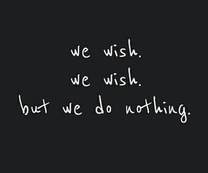 wish, nothing, and quote image