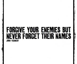 enemies, quote, and forget image