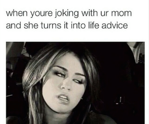 funny, my mom, and miley cyrus image