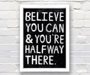 believe, quote, and text image