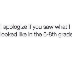 apologize, quote, and middle school image