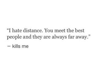 distance, quote, and far away image