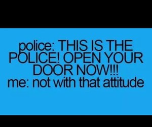 funny, police, and attitude image
