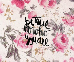 quotes, true, and flowers image