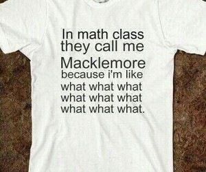 funny, t-shirt, and macklemore image