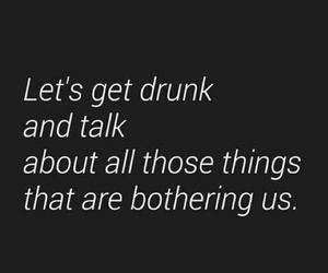 drunk, quote, and things image