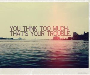 quote, think, and trouble image