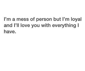 love, mess, and loyal image