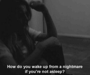nightmare, sad, and quotes image