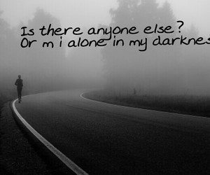 alone, anyone, and Darkness image