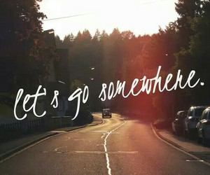 somewhere, travel, and quotes image
