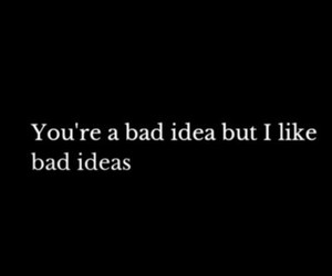 quote, bad, and ideas image