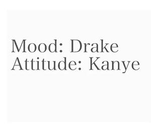 kanye, Drake, and mood image