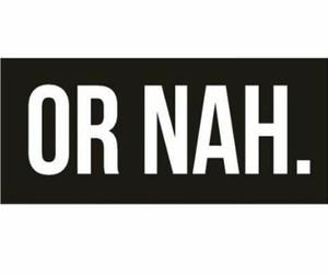 nah and or nah image