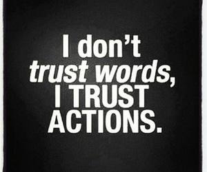 trust, actions, and don`t trust words image