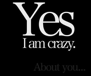 crazy, yes, and you image