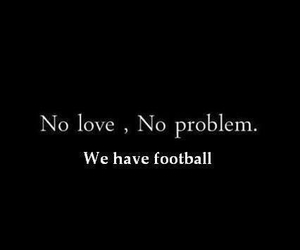 football, problem, and love image