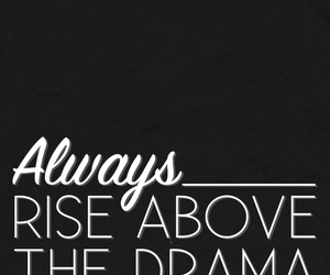 quote, drama, and above image