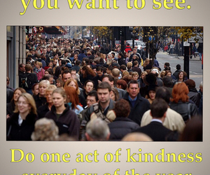 positive, every day, and acts of kindness image