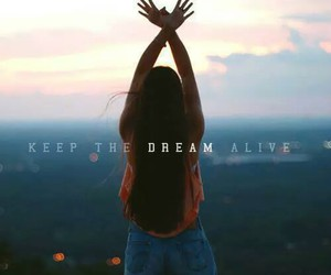 Dream, alive, and quote image