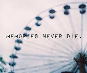 memories, never, and die image