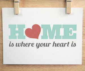 home, heart, and quote image