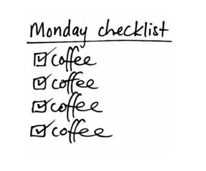 monday, coffee, and checklist image