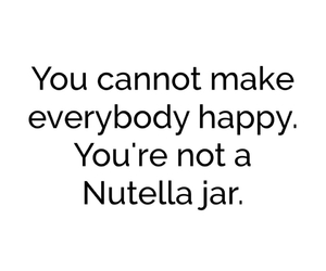 happy, nutella, and quotes image