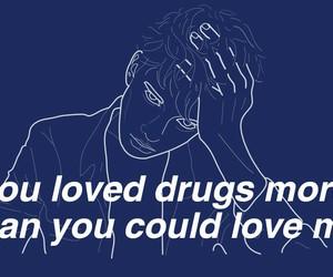 love, drugs, and sad image
