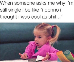 funny, single, and me image