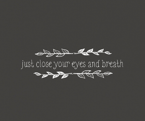 quote, breath, and eyes image