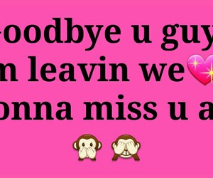 goodbye, leaving, and miss u image