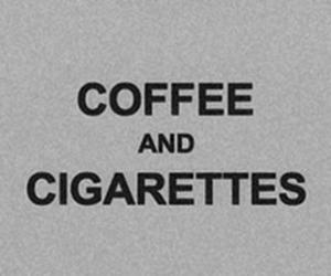 cigarette, coffee, and text image