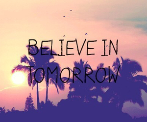 believe, tomorrow, and summer image
