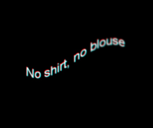 shirt, song, and no shirt image