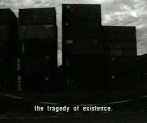 tragedy, sad, and Existence image