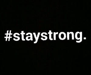 stay strong bitch image