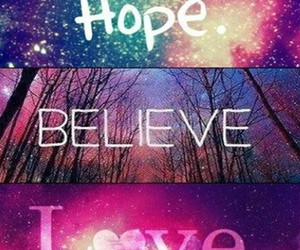 love, hope, and believe image