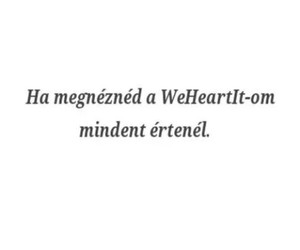 magyar, weheartit, and idézet image