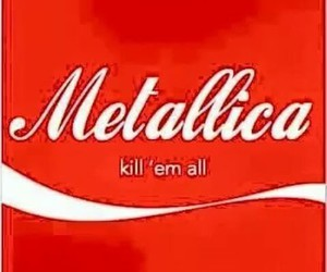 coke, metallica, and kill'em all image