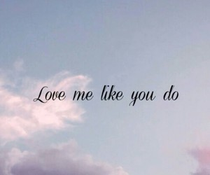 love, sky, and love me like you do image