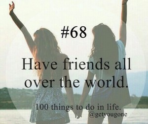 friends, world, and 100 things to do in life image