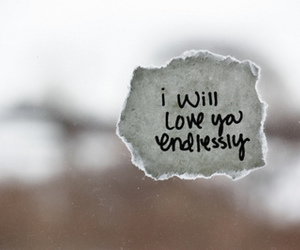 love, quote, and endlessly image