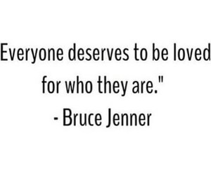 yourself, bruce jenner, and love image