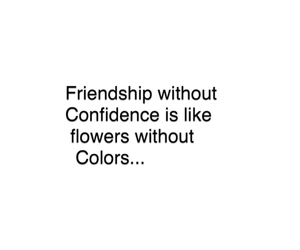 friendship = confidence and flowers = colors image