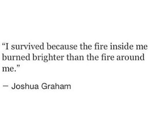 quotes, survive, and fire image